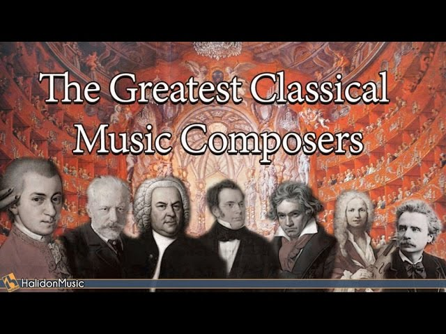 The Greatest Classical Music Composers: Mozart, Beethoven